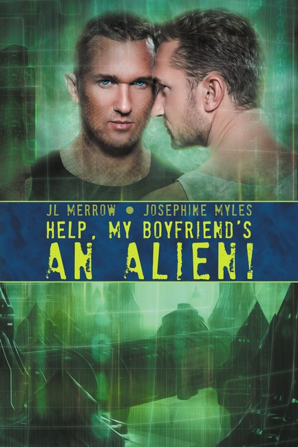 Help, My Boyfriend's An Alien! by Josephine Myles and JL Merrow, art by Lou Harper